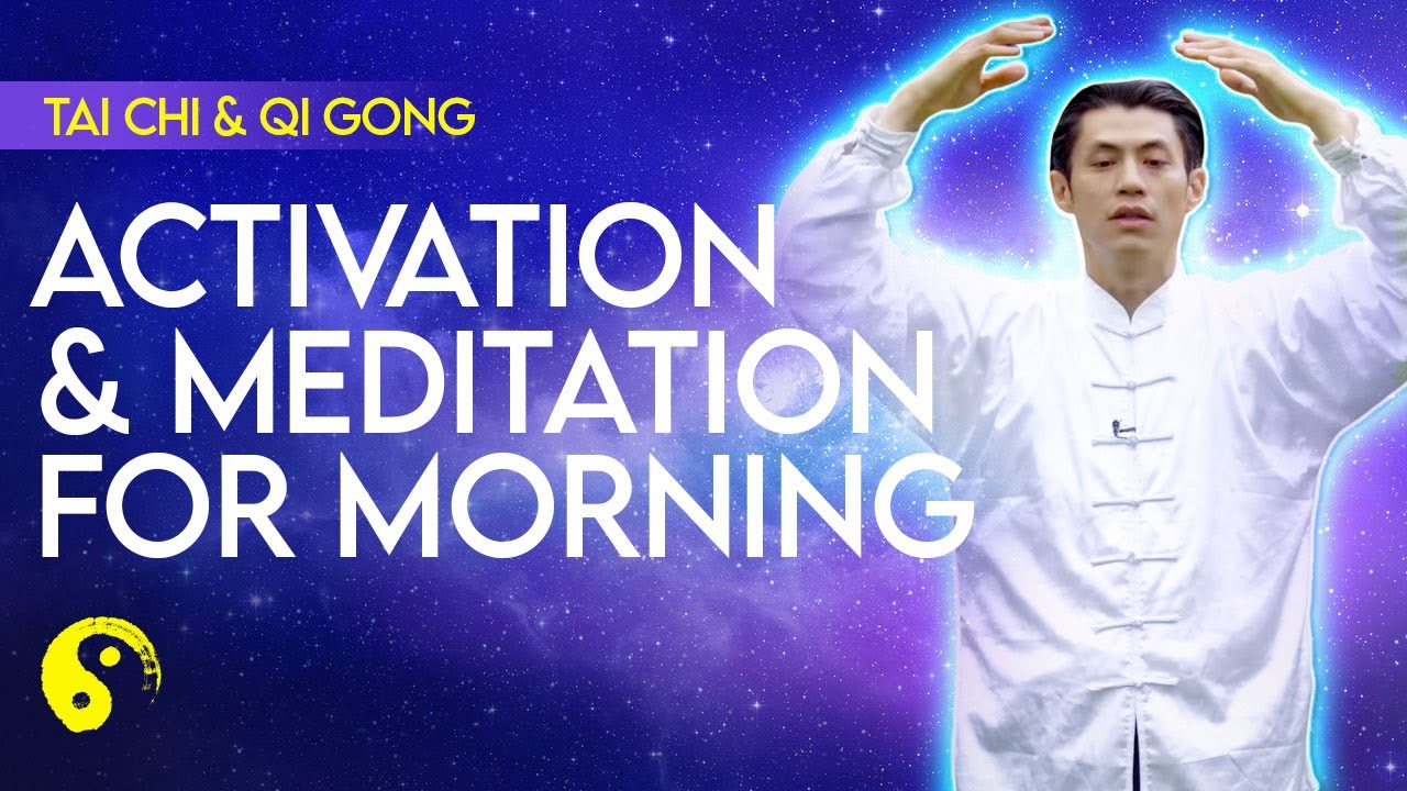 Tai Chi - Qi Gong Activation And Meditation For Morning Energy