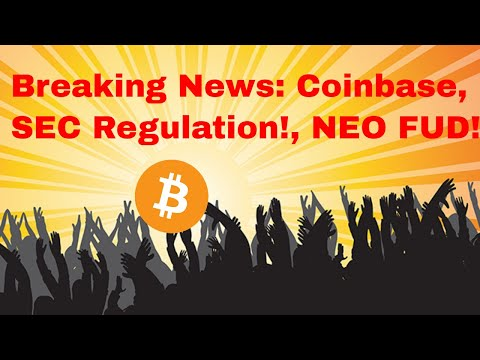 Breaking News: Coinbase, SEC Regulation, NEO FUD! How to Profit!