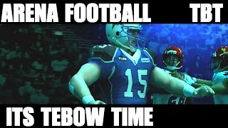 TIM TEBOW IS A ARENA FOOTBALL MONSTER - ARENA FOOTBALL ROAD TO GLORY