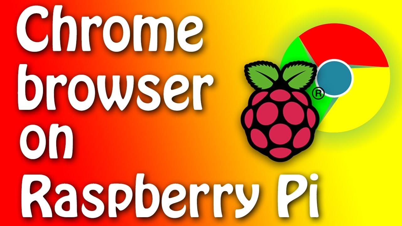 Run Google Chrome on Raspberry Pi | Hackaday io