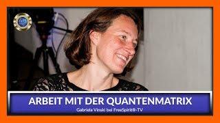 Die Arbeit mit der Quantenmatrix - Gabriela Vinski bei Free Spirit®-TV