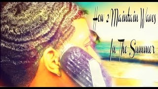 HowTo Maintain 360 Waves In The Summer (HD]