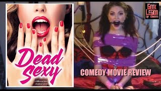 DEAD SEXY ( 2018 Alexandra Corin Johnston ) Supernatural Comedy Movie Review