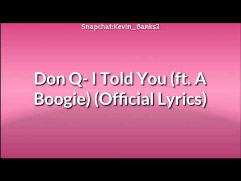 Don Q- I Told You (ft. A Boogie) (Official Lyrics)