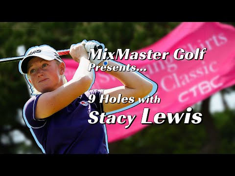 MixMaster Golf Presents: 9 Holes with Stacey Lewis