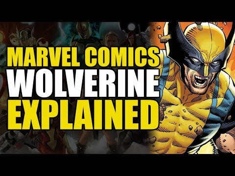 Marvel Comics: Wolverine Explained