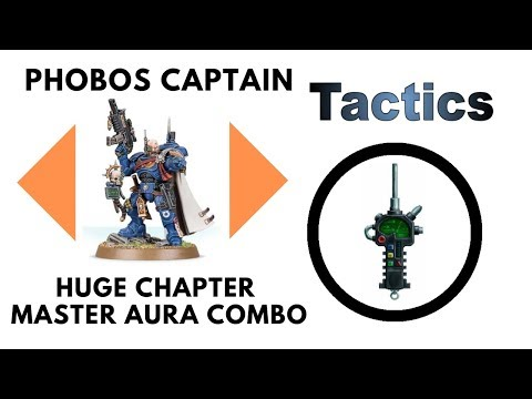 Huge Chapter Master Aura With Phobos Captain - Space Marines Quick Strategy Tip