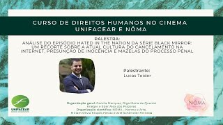 Curso Direitos Humanos no Cinema Unifacear e NÔMA| Análise episódio Hated in The Nation.Lucas Teider
