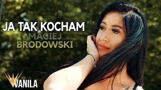 Maciej Brodowski - Ja tak kocham (Oficjalny teledysk) DISCO POLO 2019