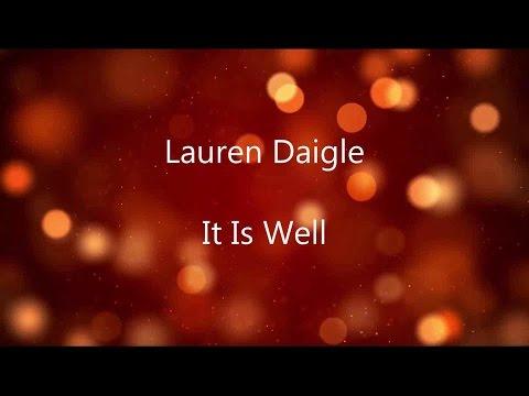 It Is Well - Lauren Daigle (Lyrics on screen) HD