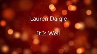 It Is Well - Lauren Daigle [lyrics]