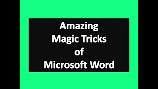 Amazing Magic Tricks of Microsoft Word