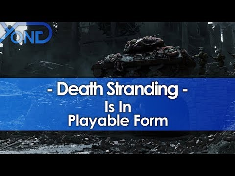 Death Stranding is in Playable Form