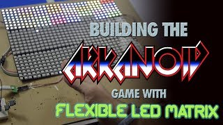 Building the Arkanoid game with Flexible LED Matrix