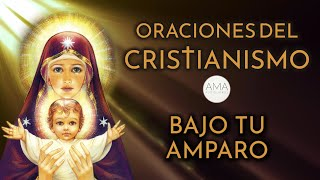 Oraciones del Cristianismo - Bajo Tu Amparo (Voz Humana, Texto, Música e Imágenes Cristianas)