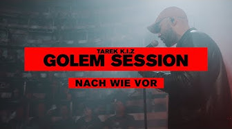 Tarek K.I.Z - Nach wie vor - Golem Session (Live)