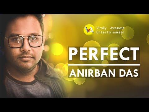 ANIRBAN DAS - PERFECT ACCOUSTIC COVER - OFFICIAL VIDEO | 2019