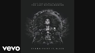 Ciara - Paint It, Black (Audio)