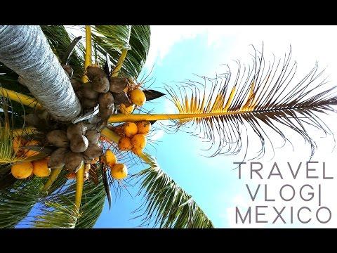 TRAVEL VLOG | MEXICO