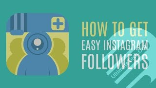 How to gain Instagram followers easily 2018