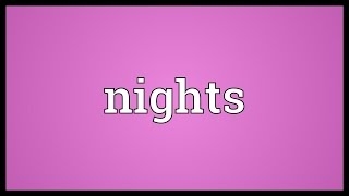 Nights Meaning
