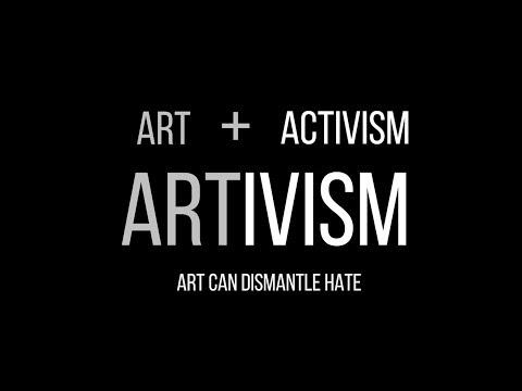 Art + Activism = Artivism: Art can Dismantle Hate