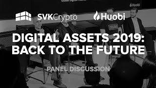 Huobi Presents - Digital Assets 2019 - Panel with SVK Crypto, Galaxy Digital, FBG Capital, 11FS