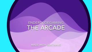 The Arcade - Track - First Beatwave song (Sort of a Test)