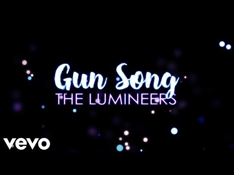 The Lumineers - Gun Song (Lyrics)