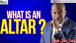 WHAT IS AN ALTAR - APOSTLE JOSHUA SELMAN 2020 YouTube Videos