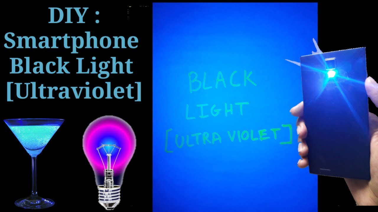 How To Make Uv Black Light Diy Phone Hack Easy