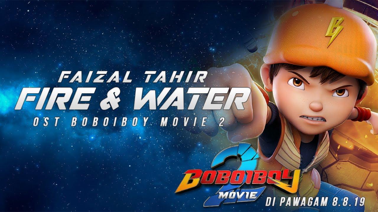 Faizal Tahir Fire Water Ost Boboiboy Movie 2 Lyric Video Youtube