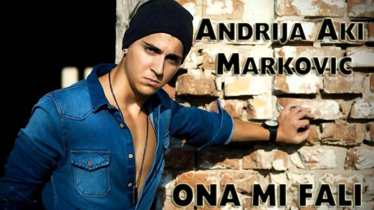 Andrija Aki Markovic - Ona mi fali - (Audio 2014)