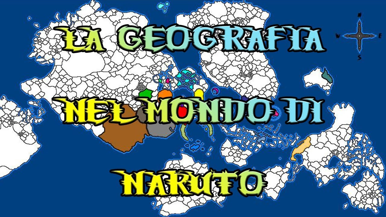 Cartina Mondo Naruto.La Geografia Nel Mondo Di Naruto Youtube