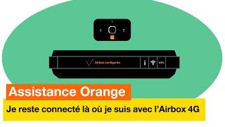 Assistance Orange - Je reste toujours connecté là où je suis avec l'Airbox 4G - Orange