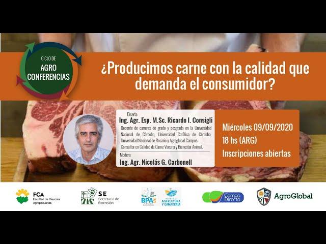 14° Agroconferencia - ¿Producimos carne con la calidad que demanda el consumidor?