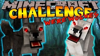 Minecraft Challenge - WEREWOLVES ATTACK  [1]