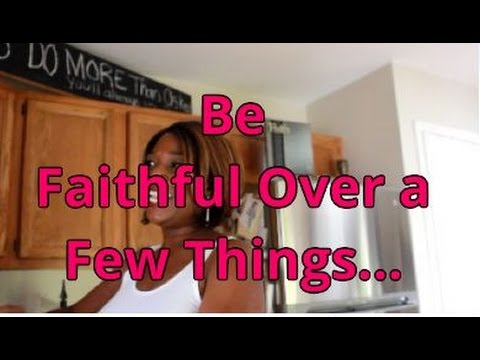 Be Faithful Over a Few Things