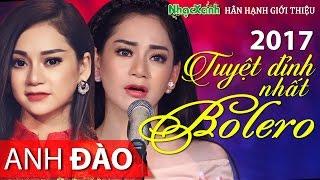 Ca sĩ trẻ xinh đẹp giọng lạ,liêu trai giống Khánh Ly hát Bolero hay nhất 2017 Bolero Anh Đào