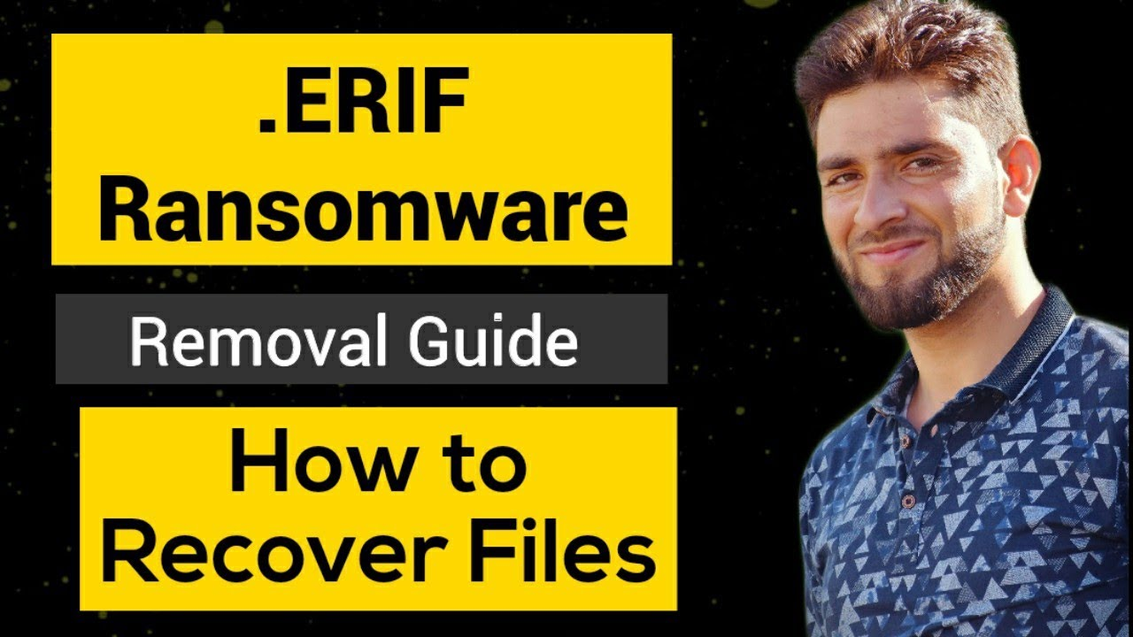 Download ERIF File Virus Ransomware [.Erif] Removal and Decrypt Full Guide   How to Decrypt .Erif Files