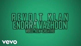 Revolt Klan - Endrra Vazhdon