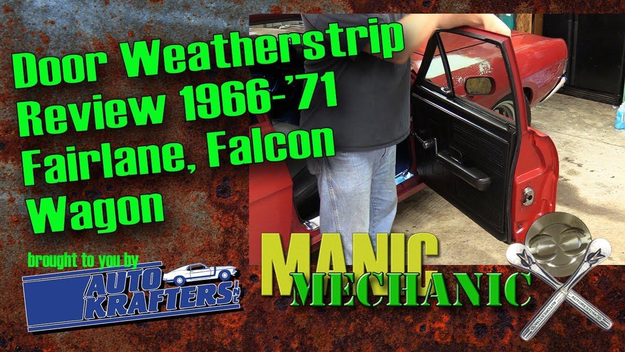Fairlane Torino Falcon Door Weatherstrip Review Episode 26 Manic Mechanic Youtube