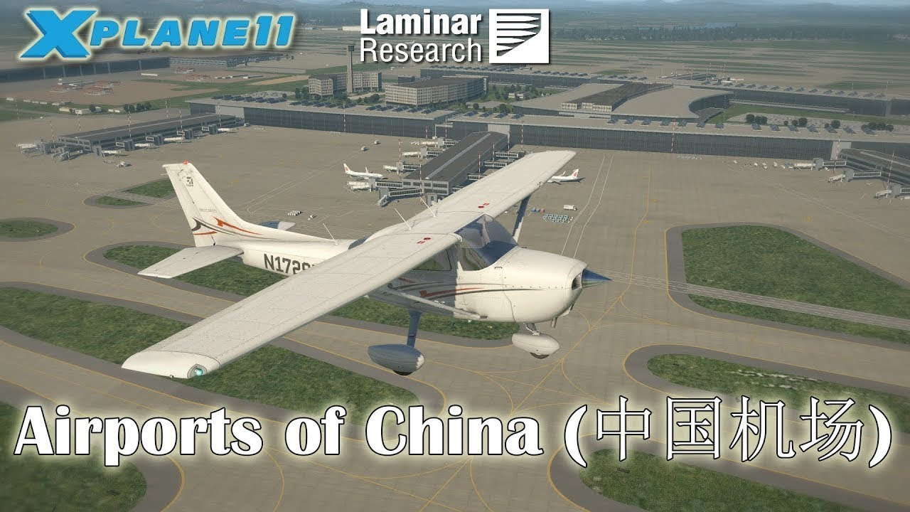 Laminar Research - Airports of China (中国机场) | Included in X-plane 11 20  (内含于X-Plane 11 20)