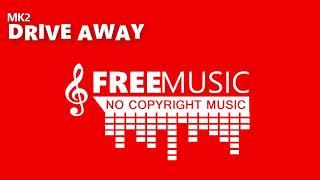 DRIVE AWAY - MK2 - FREE MUSIC [No Copyright Music] (Copyright Free) Hip-Hop