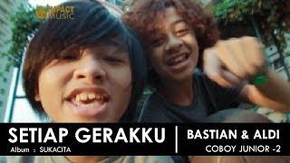 [3.02 MB] Bastian & Aldy (Coboy Junior -2) Setiap Gerakku