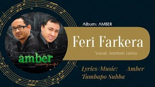 Pheri farkera Song Full HD 720p Santosh Lama-Amber Subba