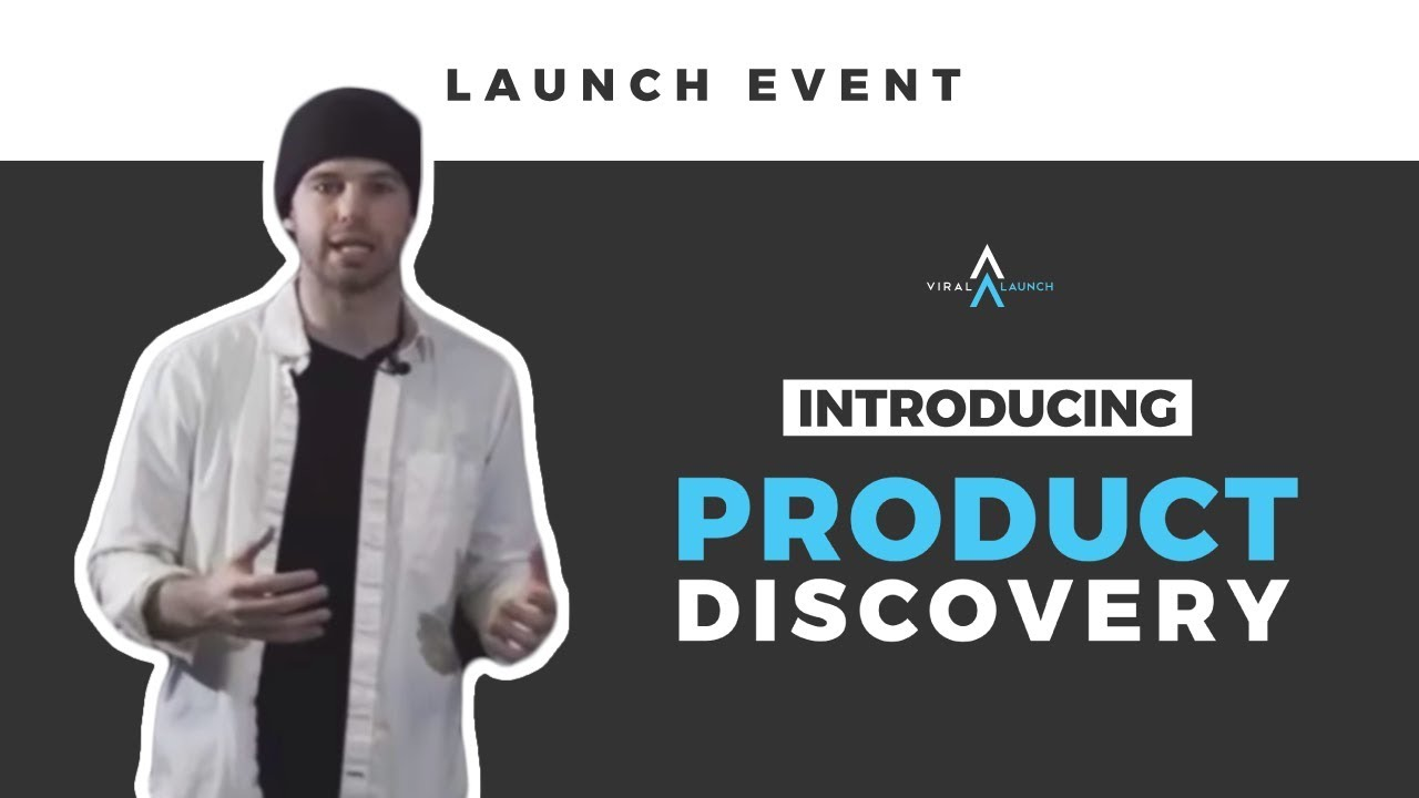product discovery viral launch