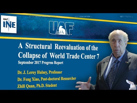 """WTC 7 Did Not Collapse from Fire"" - Dr. Leroy Hulsey, UAF, Sept. 6, 2017"