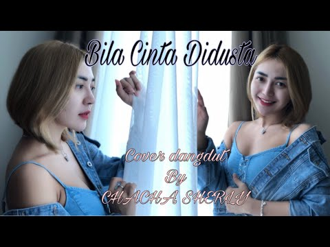 Bila Cinta Didusta (cover Dangdut TerKoplo) By Chacha Sherly