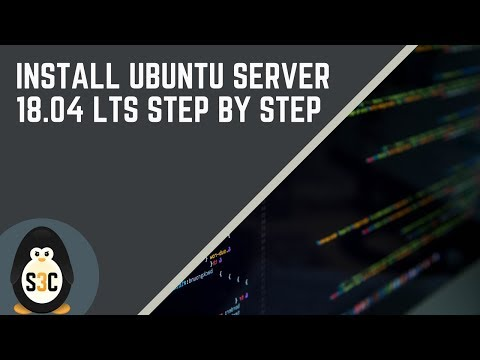 Install Ubuntu Server 18 04 LTS - Easy Step By Step Guide